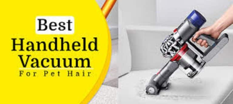 Handheld Vacuum For Pet Hair – Buying Guide